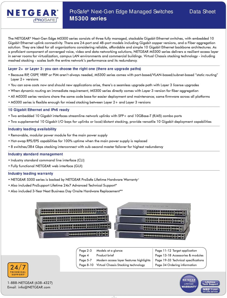 They are ideal for all organizations considering reliable, affordable and simple Gigabit Ethernet backbone architectures.
