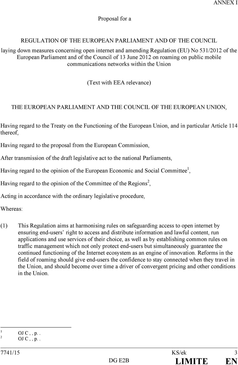 regard to the Treaty on the Functioning of the European Union, and in particular Article 114 thereof, Having regard to the proposal from the European Commission, After transmission of the draft