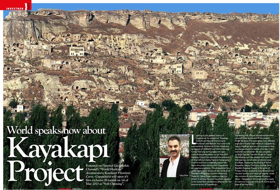 Yakup Dinler Lighting up the present history of Cappadocia, the project of Kayakapı Cultural and Natural Environment Protection and Revival has come to be accomplished.
