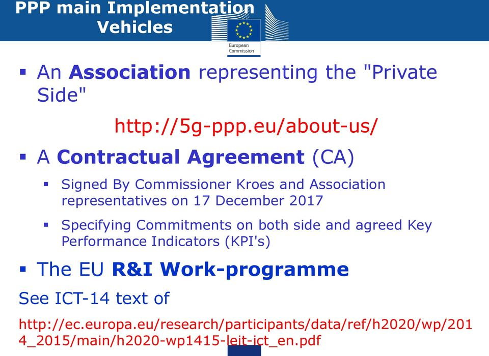 December 2017 Specifying Commitments on both side and agreed Key Performance Indicators (KPI's) The EU R&I