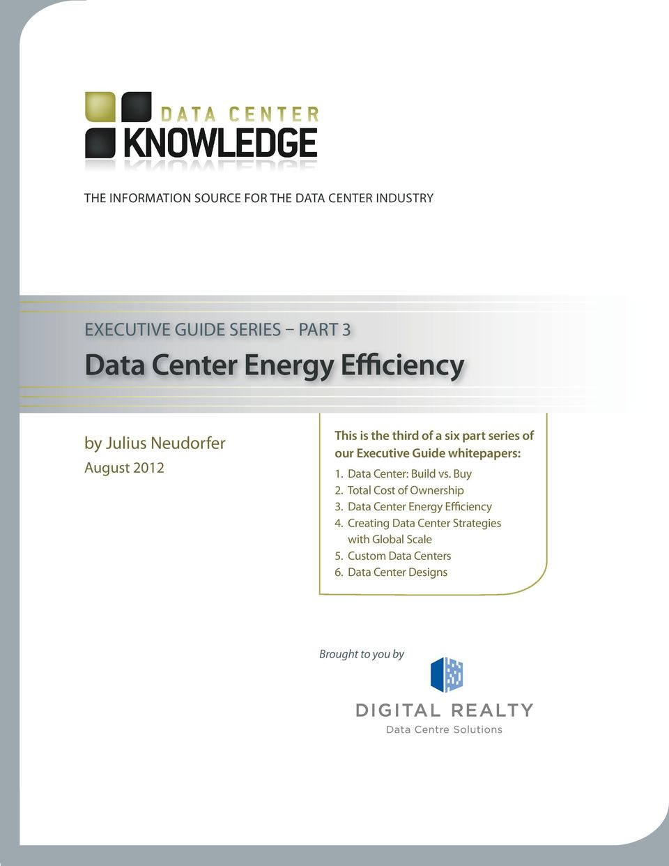 whitepapers: 1. Data Center: Build vs. Buy 2. Total Cost of Ownership 3. Data Center Energy Efficiency 4.