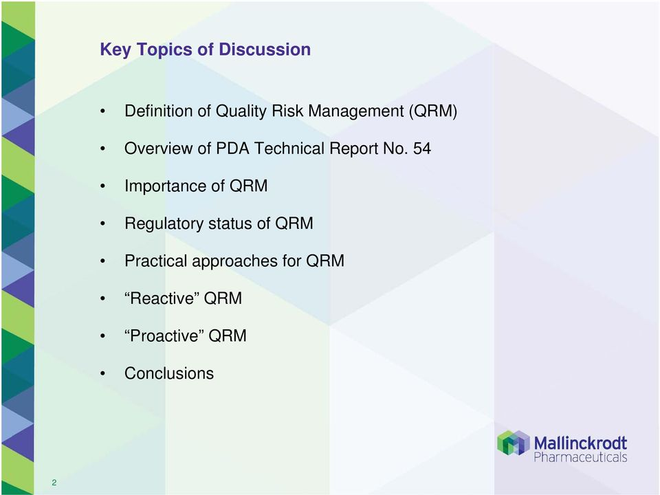 54 Importance of QRM Regulatory status of QRM Practical