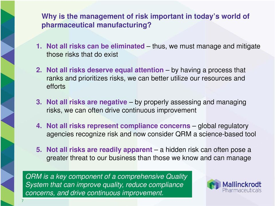 Not all risks are negative by properly assessing and managing risks, we can often drive continuous improvement 4.
