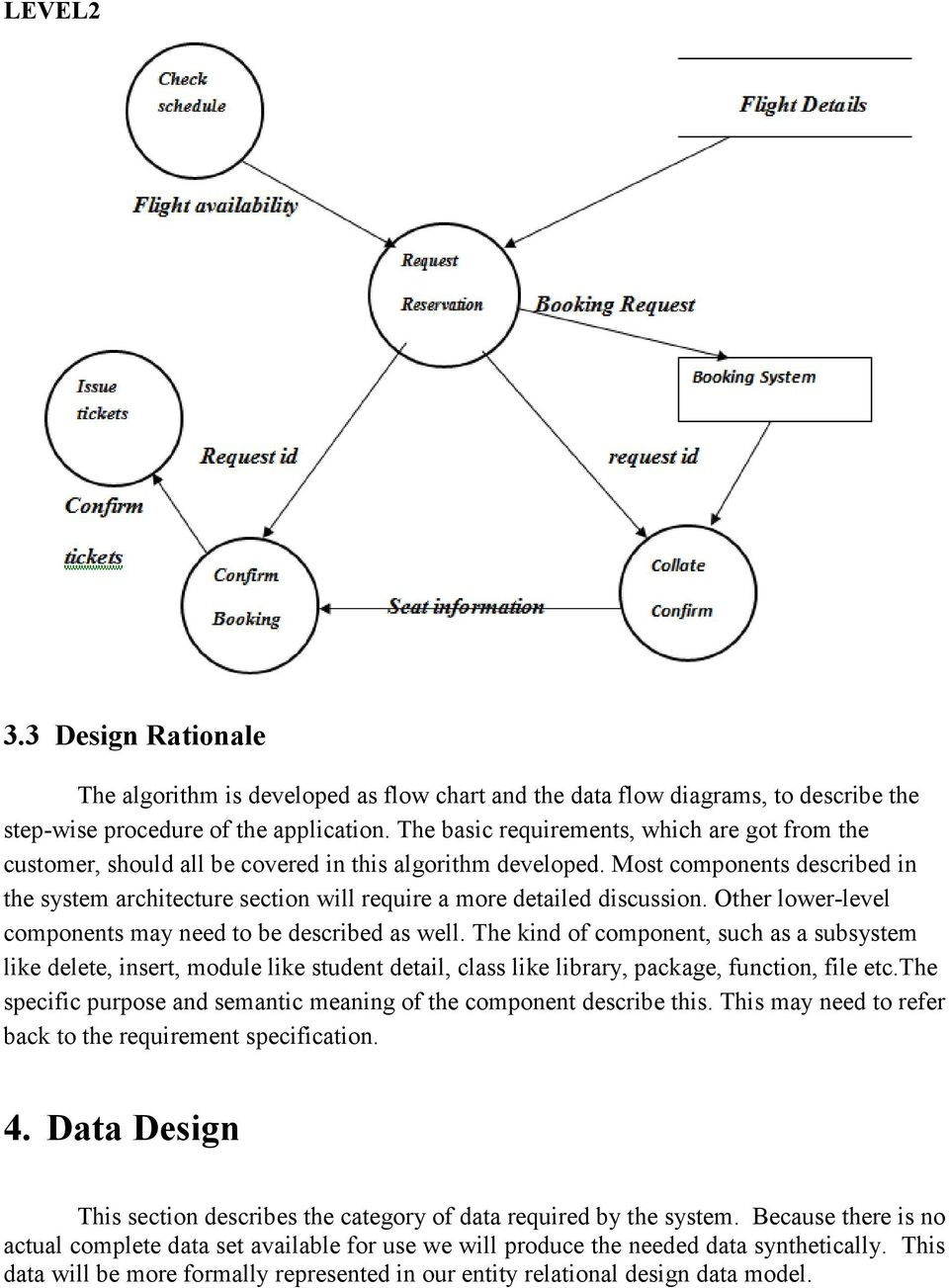 software requirements specification airline Rationale (alias: explanation, justification) an explanation of the reasoning behind a decision, statement of requirement, design approach etc.