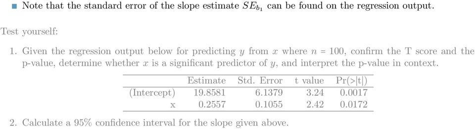 determine whether x is a significant predictor of y, and interpret the p-value in context. Estimate Std.