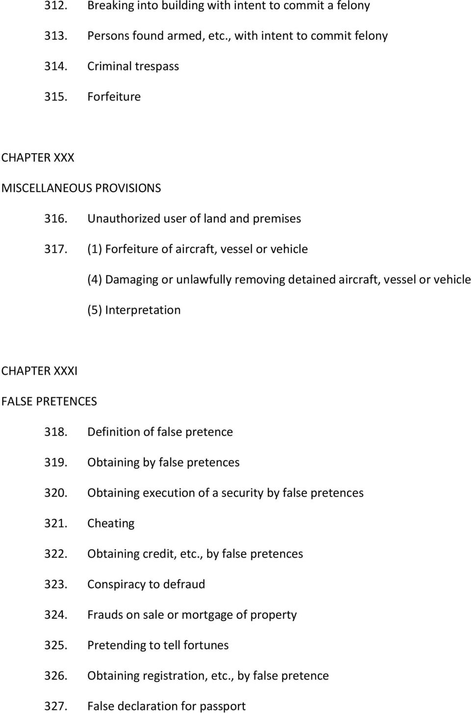 (1) Forfeiture of aircraft, vessel or vehicle (4) Damaging or unlawfully removing detained aircraft, vessel or vehicle (5) Interpretation CHAPTER XXXI FALSE PRETENCES 318.