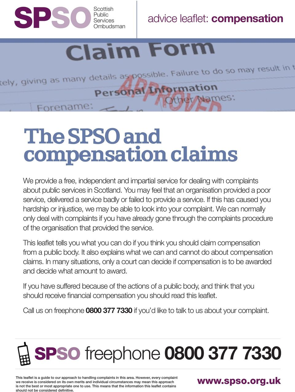 If this has caused you hardship or injustice, we may be able to look into your complaint.
