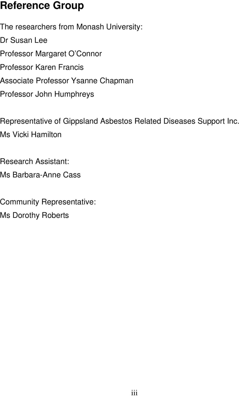 Humphreys Representative of Gippsland Asbestos Related Diseases Support Inc.