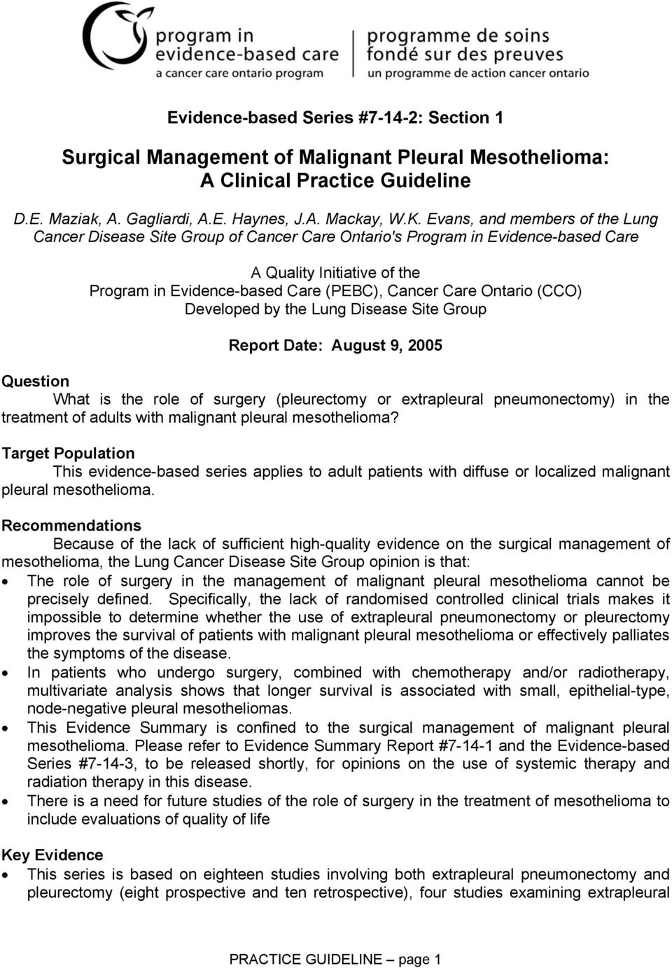 (CCO) Developed by the Lung Disease Site Group Report Date: August 9, 2005 Question What is the role of surgery (pleurectomy or extrapleural pneumonectomy) in the treatment of adults with malignant