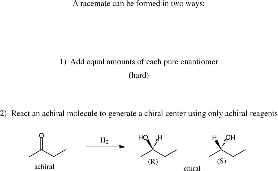 e. Therefore if a given solution has 90% of one enantiomer (say R) and 10% of the other enantiomer