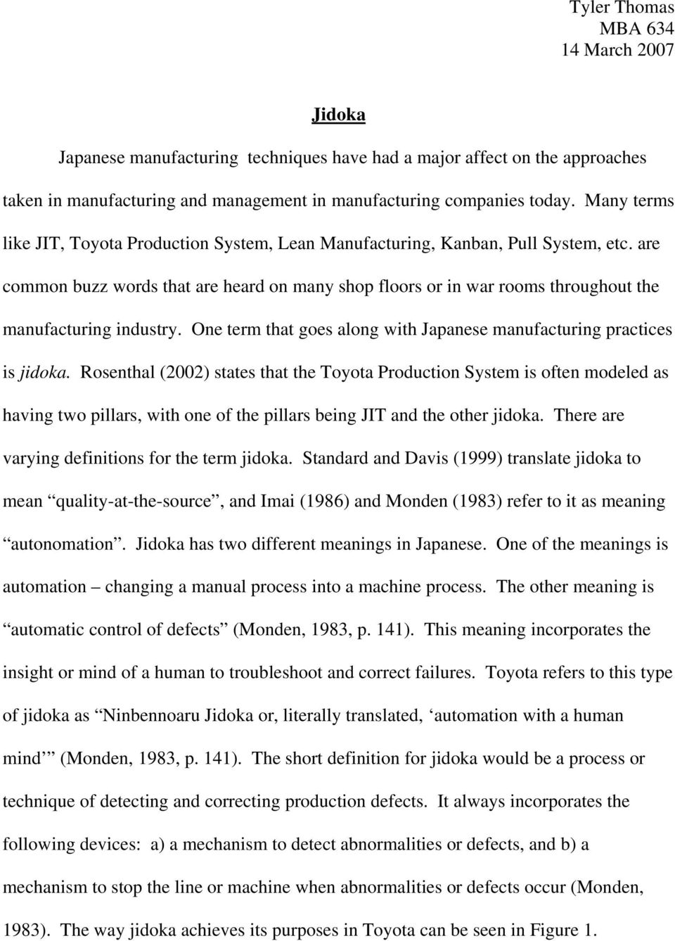 are common buzz words that are heard on many shop floors or in war rooms throughout the manufacturing industry. One term that goes along with Japanese manufacturing practices is jidoka.