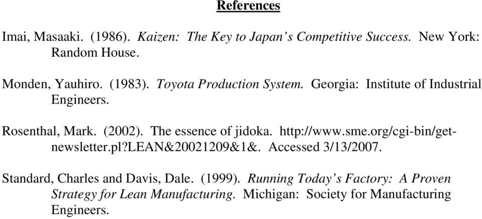 The essence of jidoka. http://www.sme.org/cgi-bin/getnewsletter.pl?lean&20021209&1&. Accessed 3/13/2007.