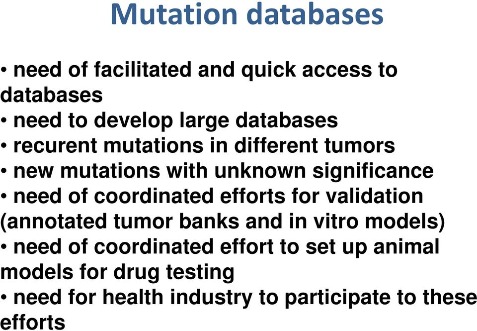 coordinated efforts for validation (annotated tumor banks and in vitro models) need of