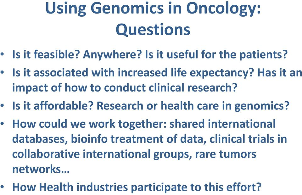 Is it affordable? Research or health care in genomics?