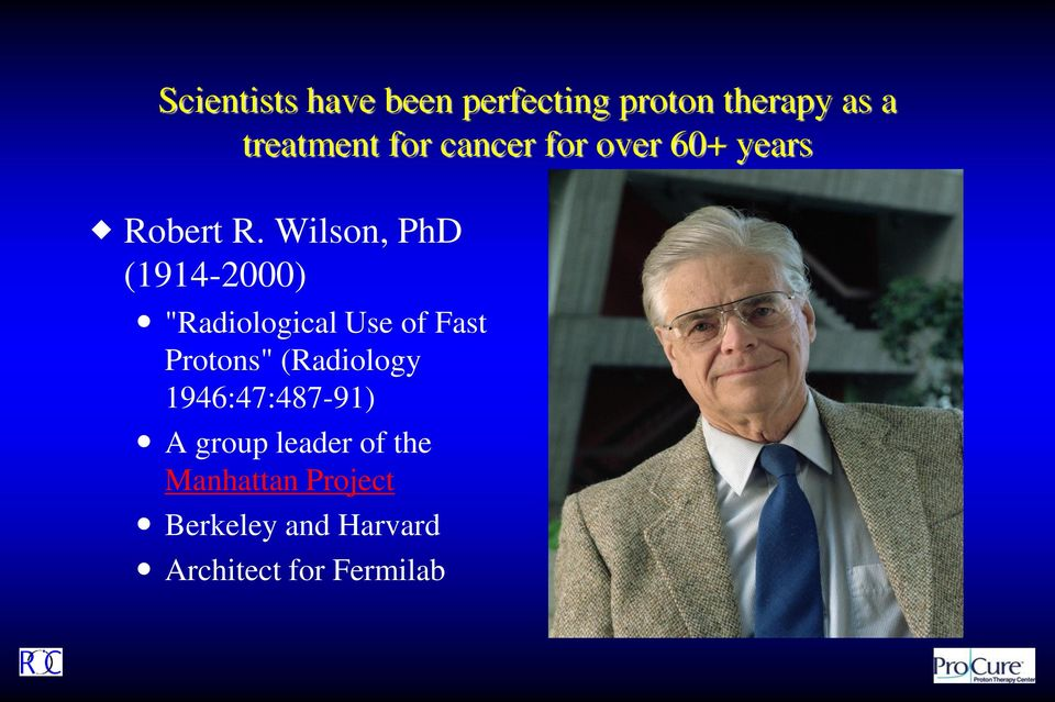 "Wilson, PhD (1914-2000) ""Radiological Use of Fast Protons"""