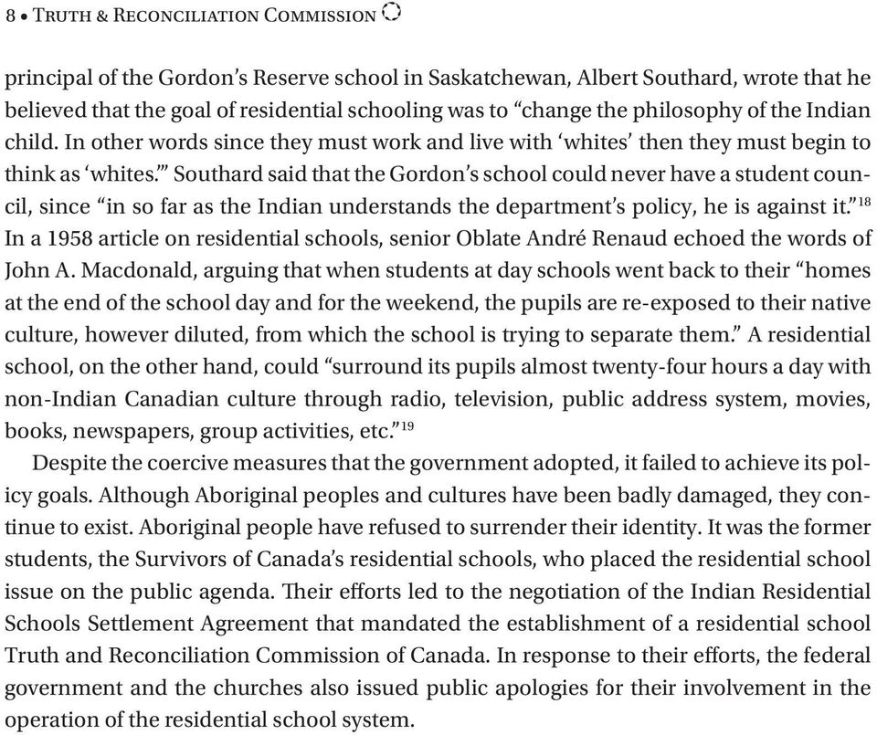 Southard said that the Gordon s school could never have a student council, since in so far as the Indian understands the department s policy, he is against it.