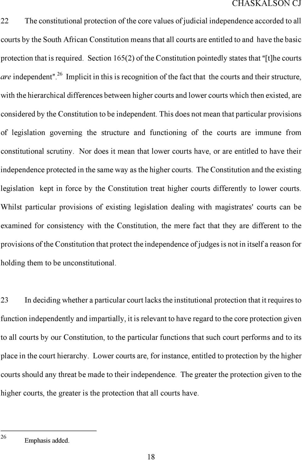26 Implicit in this is recognition of the fact that the courts and their structure, with the hierarchical differences between higher courts and lower courts which then existed, are considered by the