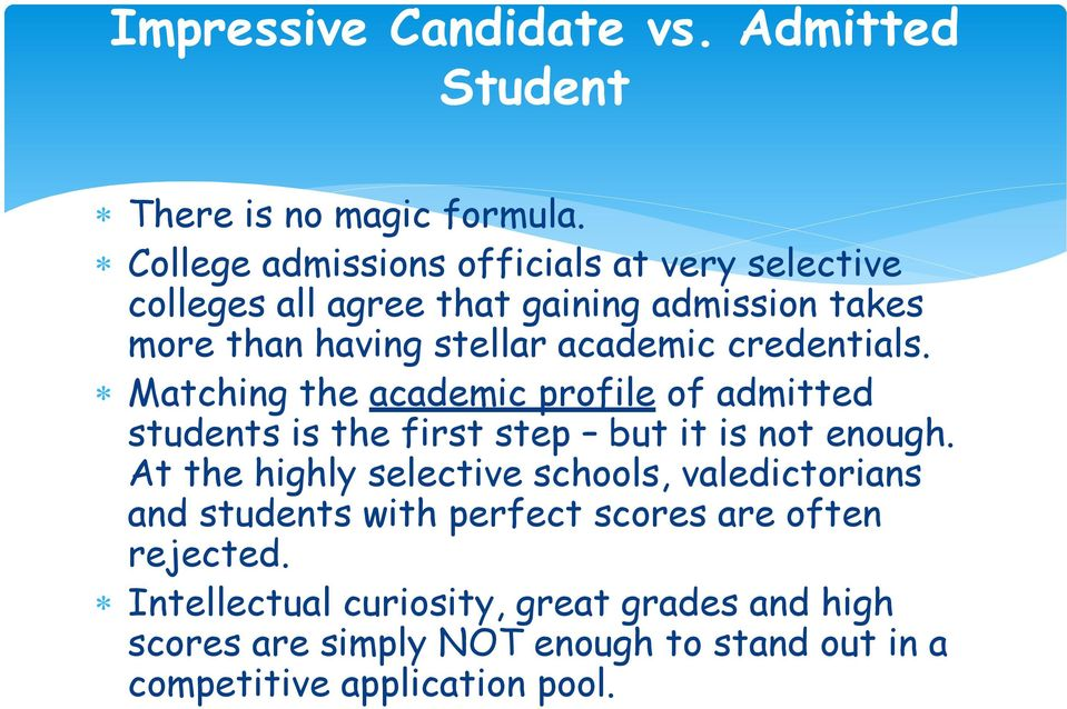 credentials. Matching the academic profile of admitted students is the first step but it is not enough.