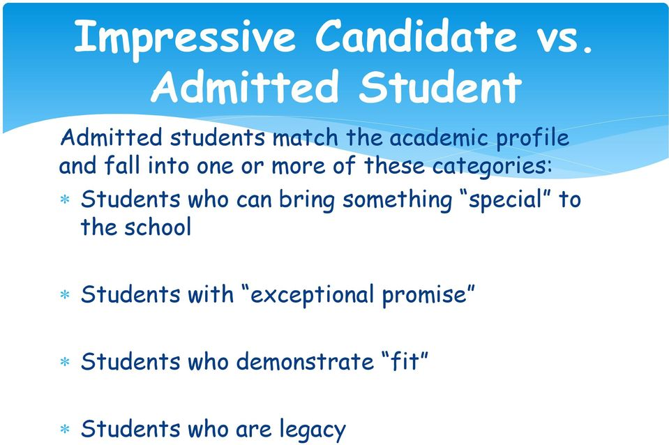 fall into one or more of these categories: Students who can bring