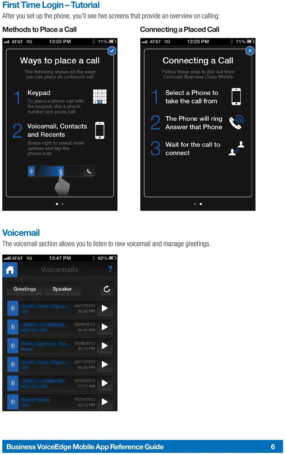 Connecting a Placed Call Voicemail The voicemail section allows you to