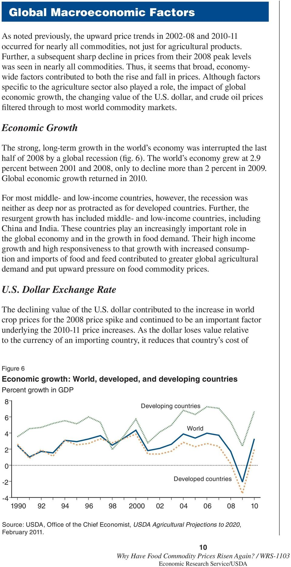 Thus, it seems that broad, economywide factors contributed to both the rise and fall in prices.