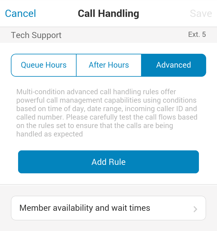 Mobile App Guide Group Call Handling Advanced Call Handling for Groups: Rules Advanced Call Handling lets you create specific additional rules for that Group extension based on date and/or time of