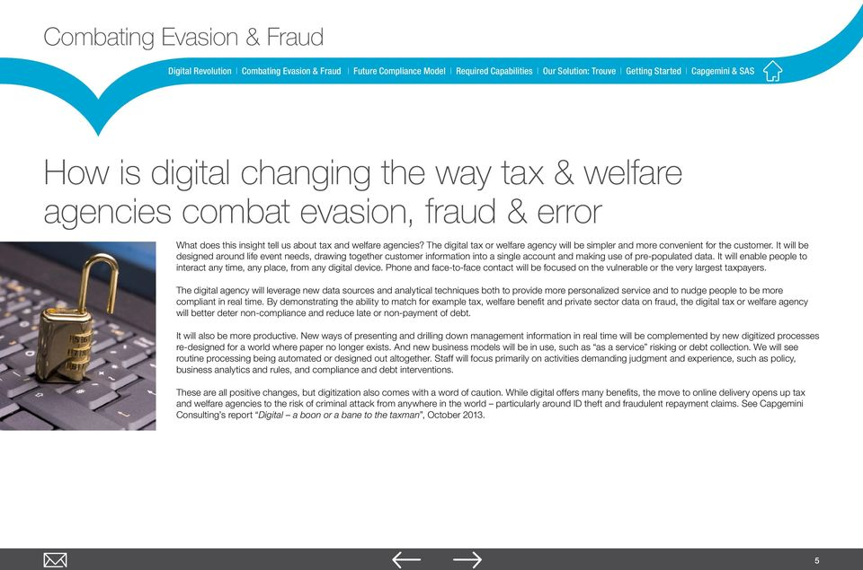 The digital tax or welfare agency will be simpler and more convenient for the customer.