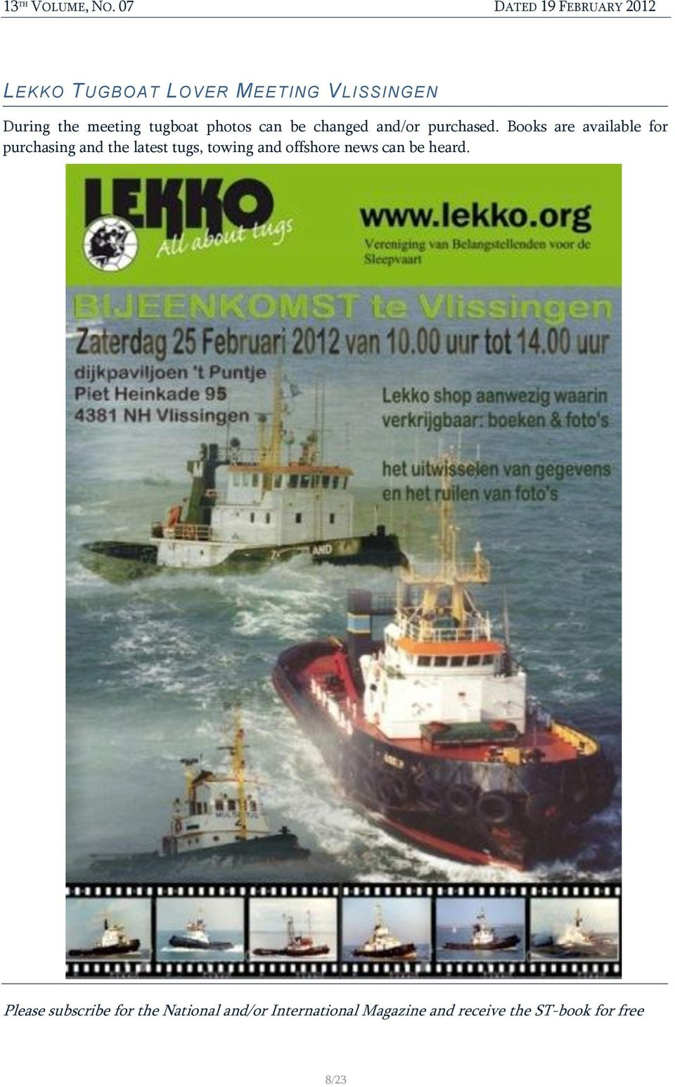 Books are available for purchasing and the latest tugs, towing and offshore