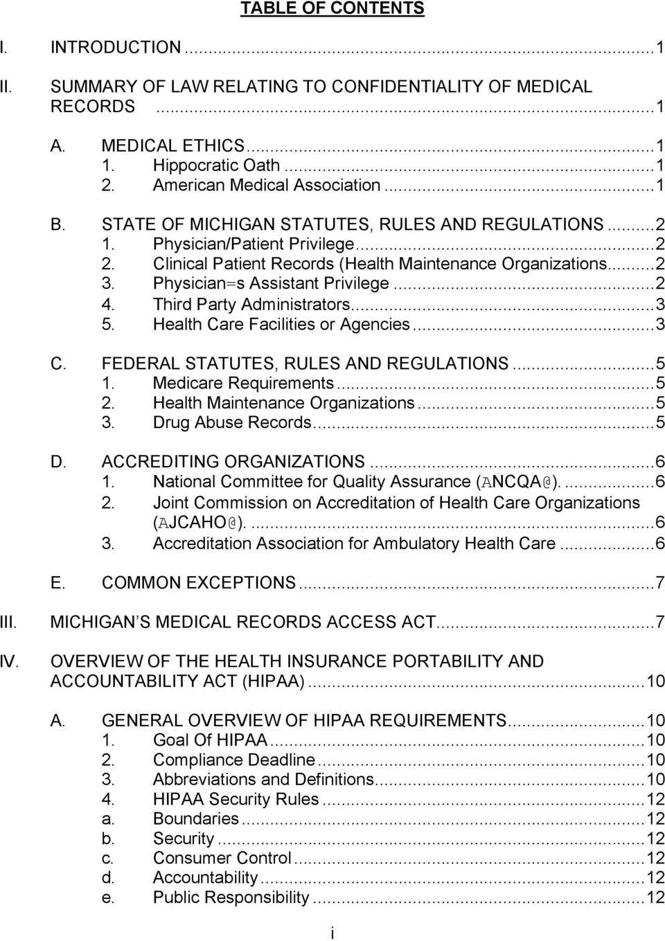 Third Party Administrators...3 5. Health Care Facilities or Agencies...3 C. FEDERAL STATUTES, RULES AND REGULATIONS...5 1. Medicare Requirements...5 2. Health Maintenance Organizations...5 3.