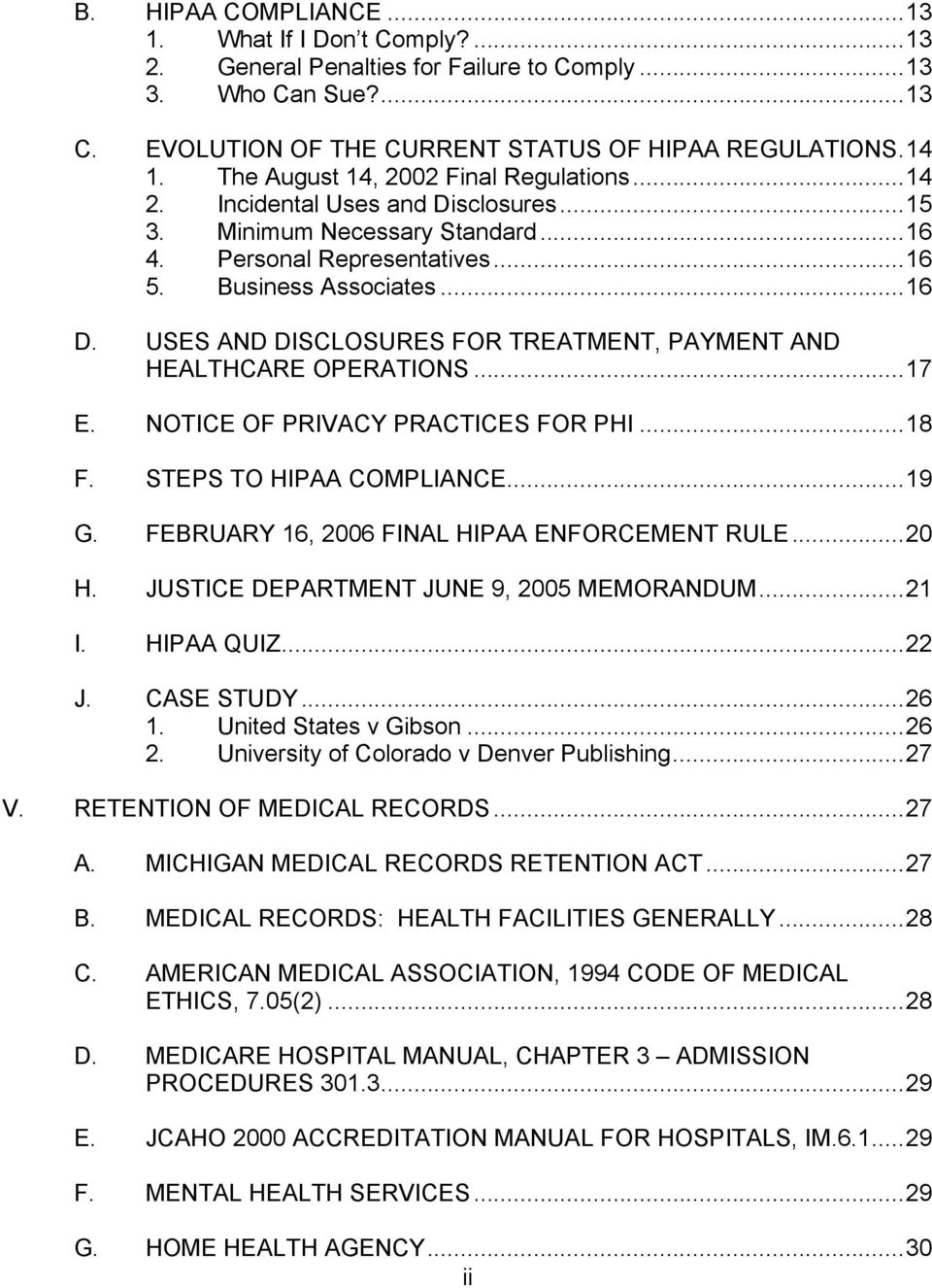 USES AND DISCLOSURES FOR TREATMENT, PAYMENT AND HEALTHCARE OPERATIONS...17 E. NOTICE OF PRIVACY PRACTICES FOR PHI...18 F. STEPS TO HIPAA COMPLIANCE...19 G.