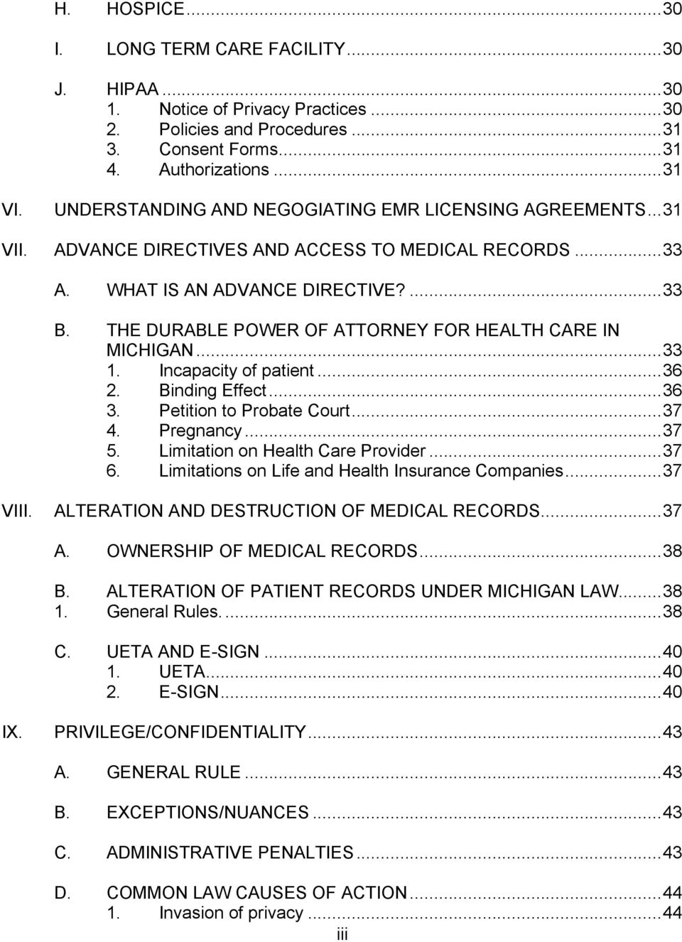 THE DURABLE POWER OF ATTORNEY FOR HEALTH CARE IN MICHIGAN...33 1. Incapacity of patient...36 2. Binding Effect...36 3. Petition to Probate Court...37 4. Pregnancy...37 5.