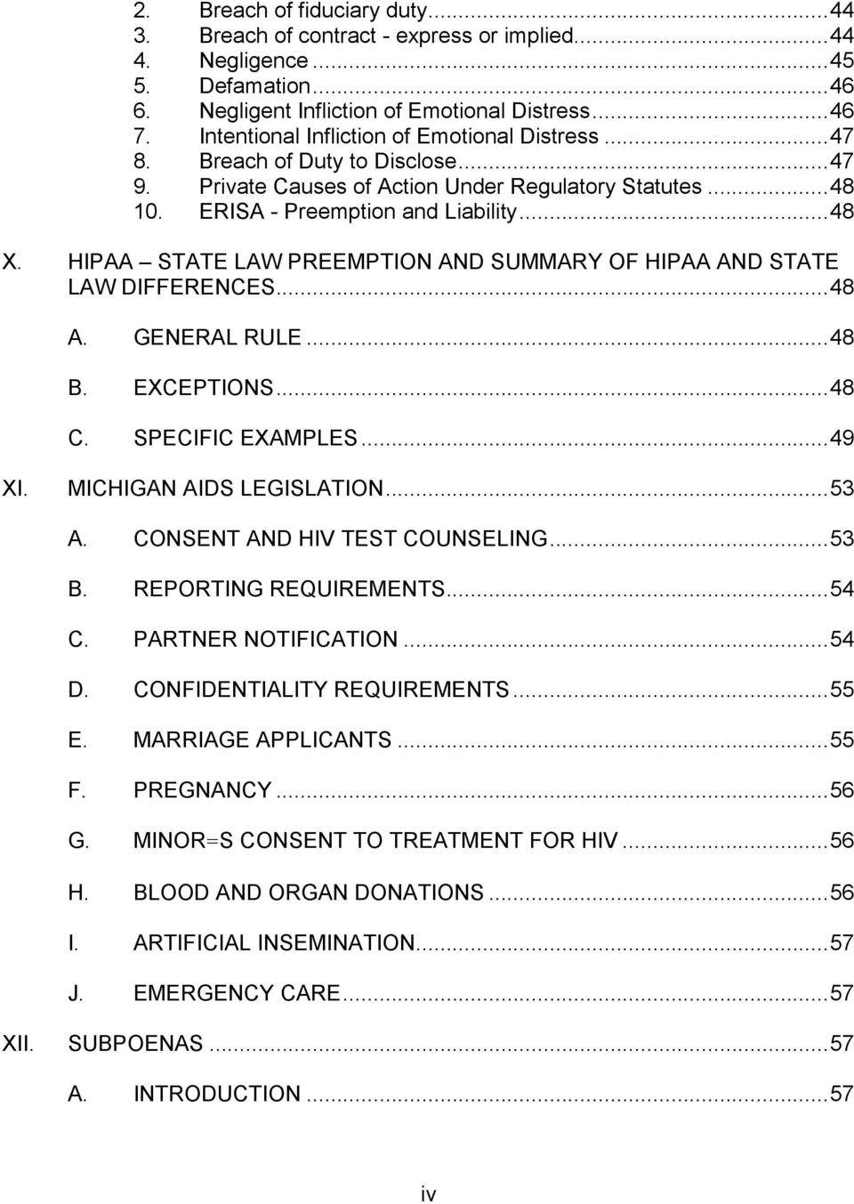 HIPAA STATE LAW PREEMPTION AND SUMMARY OF HIPAA AND STATE LAW DIFFERENCES...48 A. GENERAL RULE...48 B. EXCEPTIONS...48 C. SPECIFIC EXAMPLES...49 XI. MICHIGAN AIDS LEGISLATION...53 A.