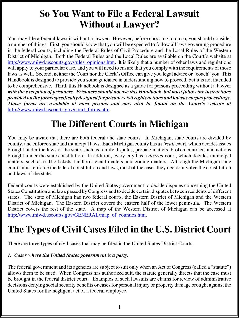 District of Michigan. Both the Federal Rules and the Local Rules are available on the Court s website at http://www.miwd.uscourts.gov/rules_opinions.htm.
