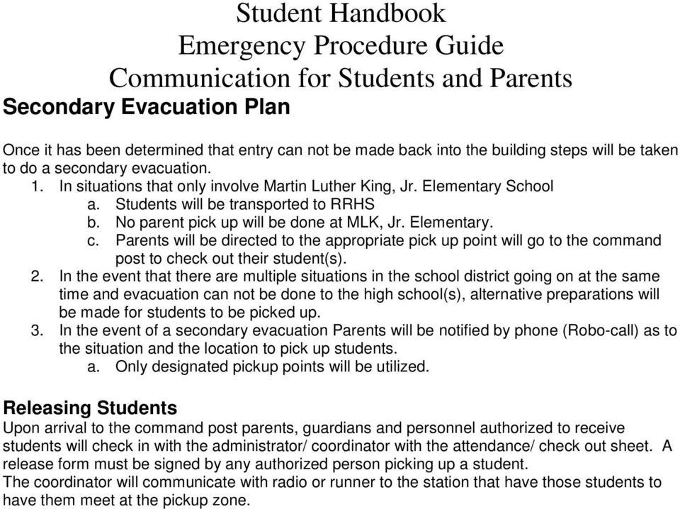 Elementary. c. Parents will be directed to the appropriate pick up point will go to the command post to check out their student(s). 2.