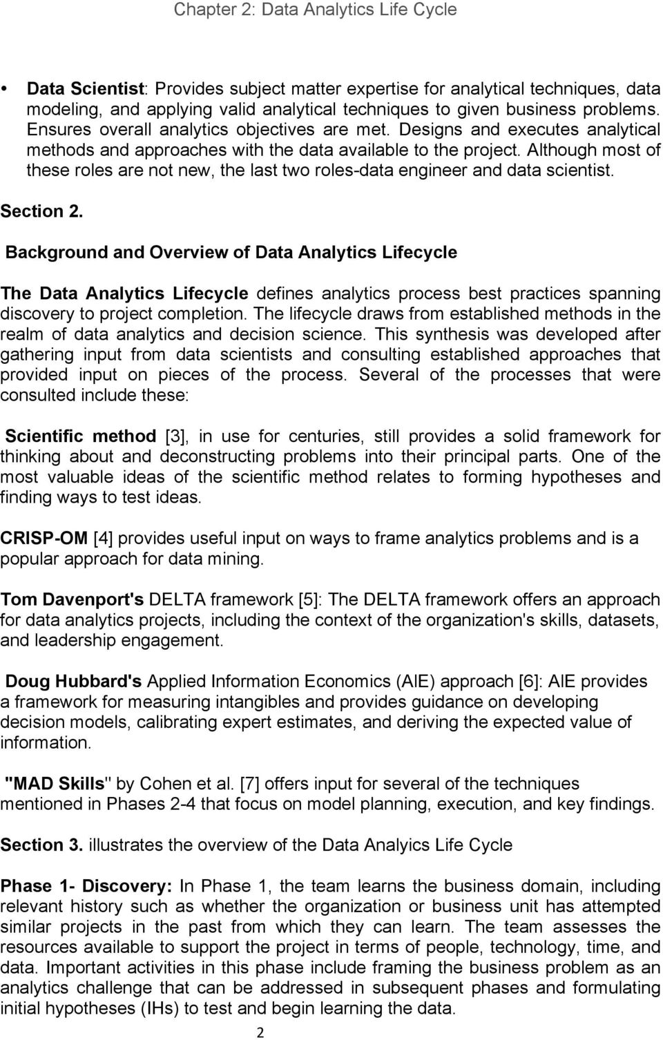 Although most of these roles are not new, the last two roles-data engineer and data scientist. Section 2.