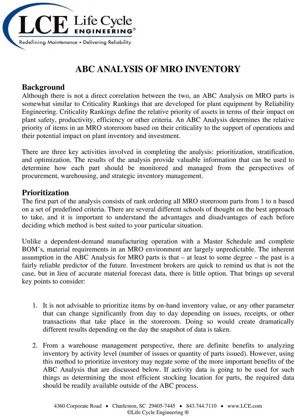 An ABC Analysis determines the relative priority of items in an MRO storeroom based on their criticality to the support of operations and their potential impact on plant inventory and investment.