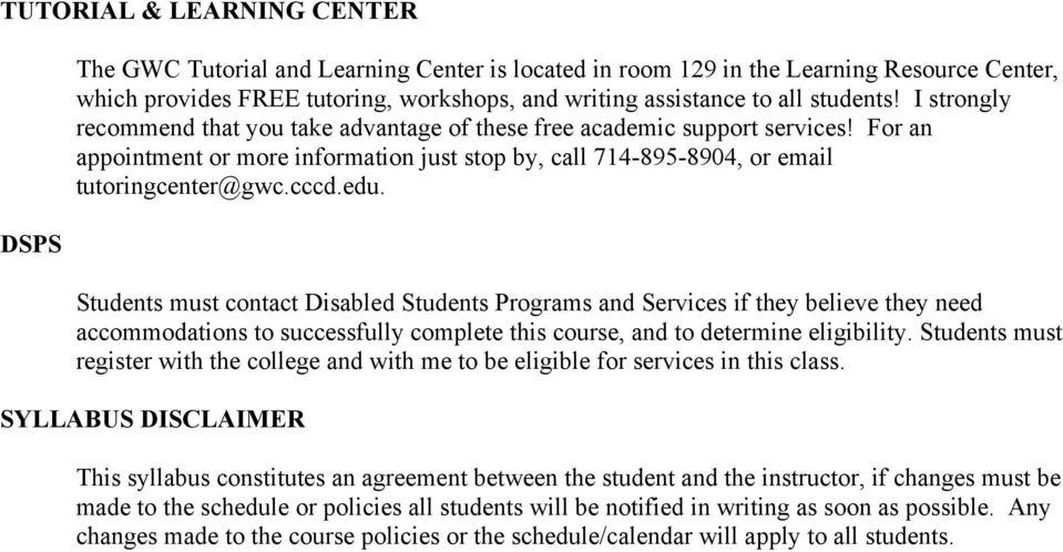 cccd.edu. Students must contact Disabled Students Programs and Services if they believe they need accommodations to successfully complete this course, and to determine eligibility.
