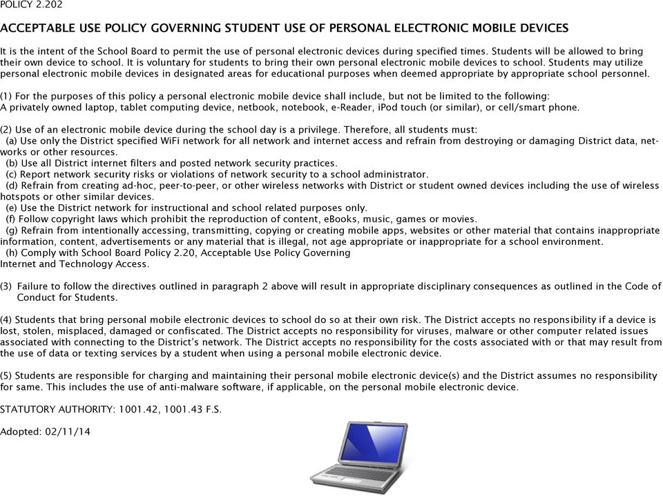 Students will be allowed to bring their own device to school. It is voluntary for students to bring their own personal electronic mobile devices to school.