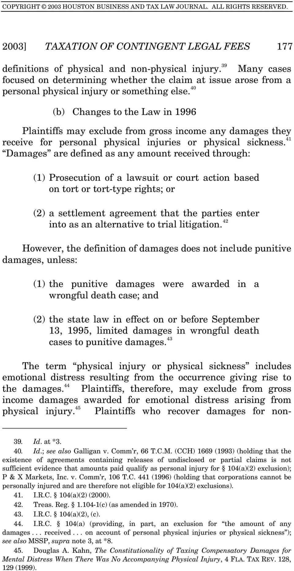 40 (b) Changes to the Law in 1996 Plaintiffs may exclude from gross income any damages they receive for personal physical injuries or physical sickness.