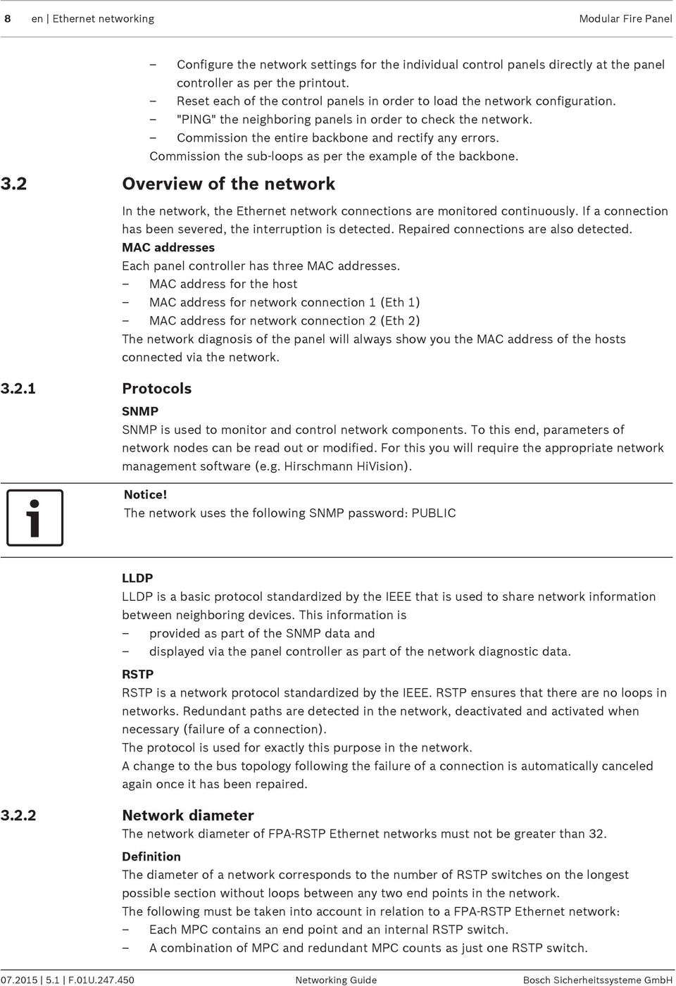 Commission the sub-loops as per the example of the backbone. 3.2 Overview of the network 3.2.1 Protocols In the network, the Ethernet network connections are monitored continuously.