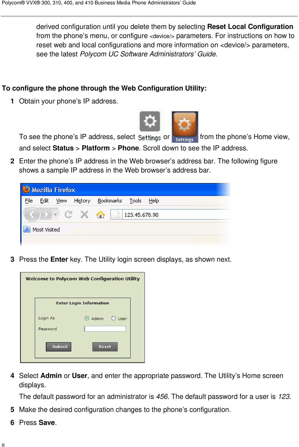 To configure the phone through the Web Configuration Utility: 1 Obtain your phone s IP address.