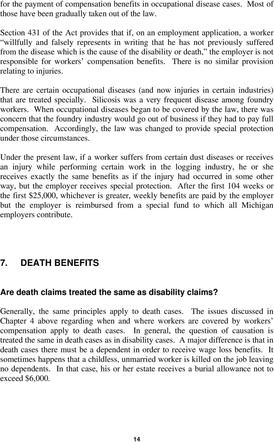 the disability or death, the employer is not responsible for workers compensation benefits. There is no similar provision relating to injuries.