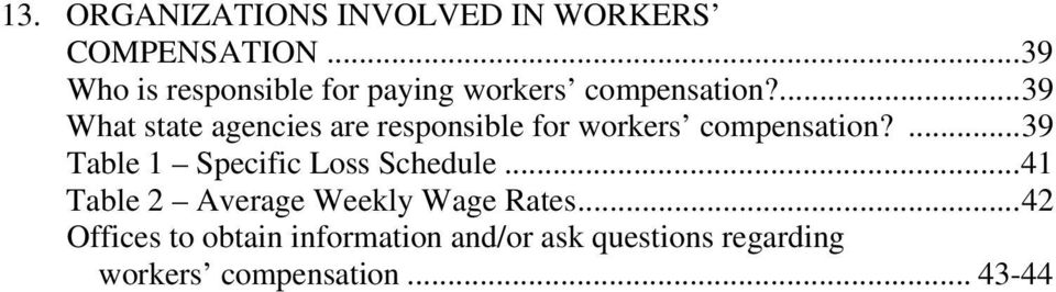 ...39 What state agencies are responsible for workers compensation?
