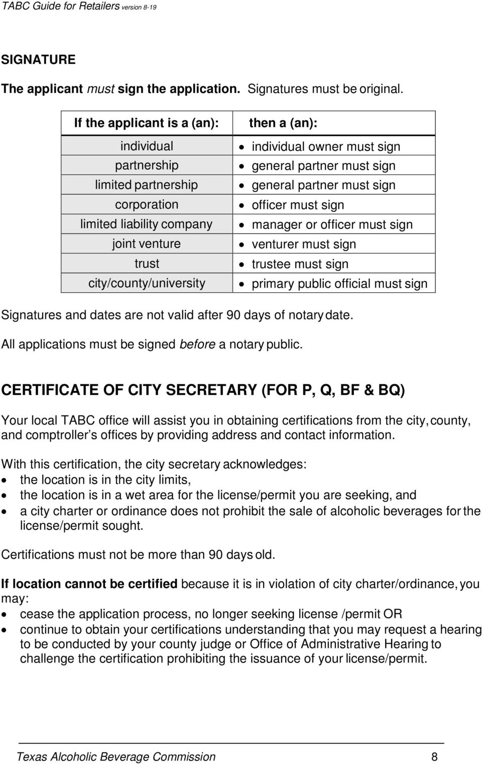 partner must sign general partner must sign officer must sign manager or officer must sign venturer must sign trustee must sign primary public official must sign Signatures and dates are not valid