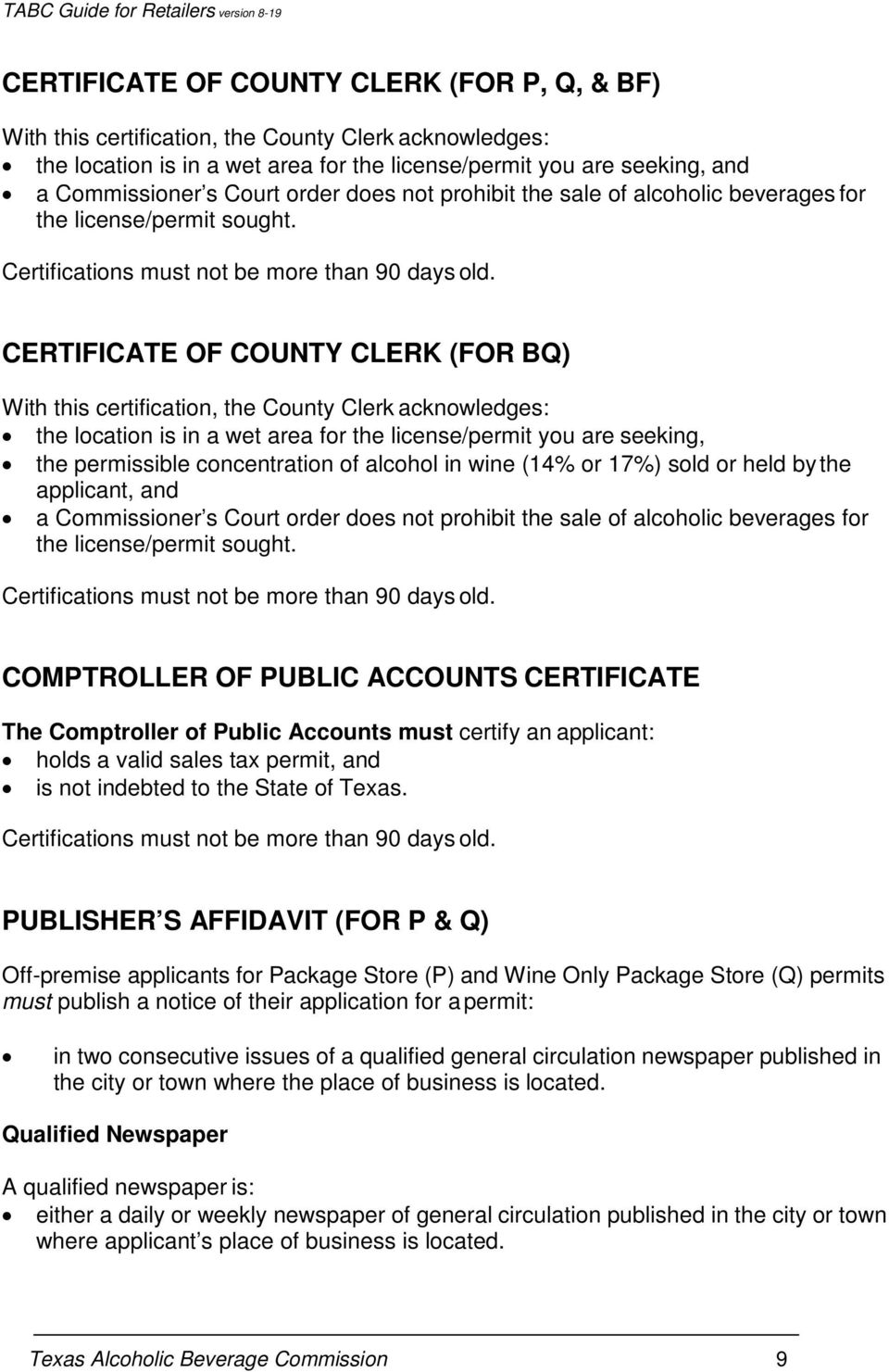 CERTIFICATE OF COUNTY CLERK (FOR BQ) With this certification, the County Clerk acknowledges: the location is in a wet area for the license/permit you are seeking, the permissible concentration of