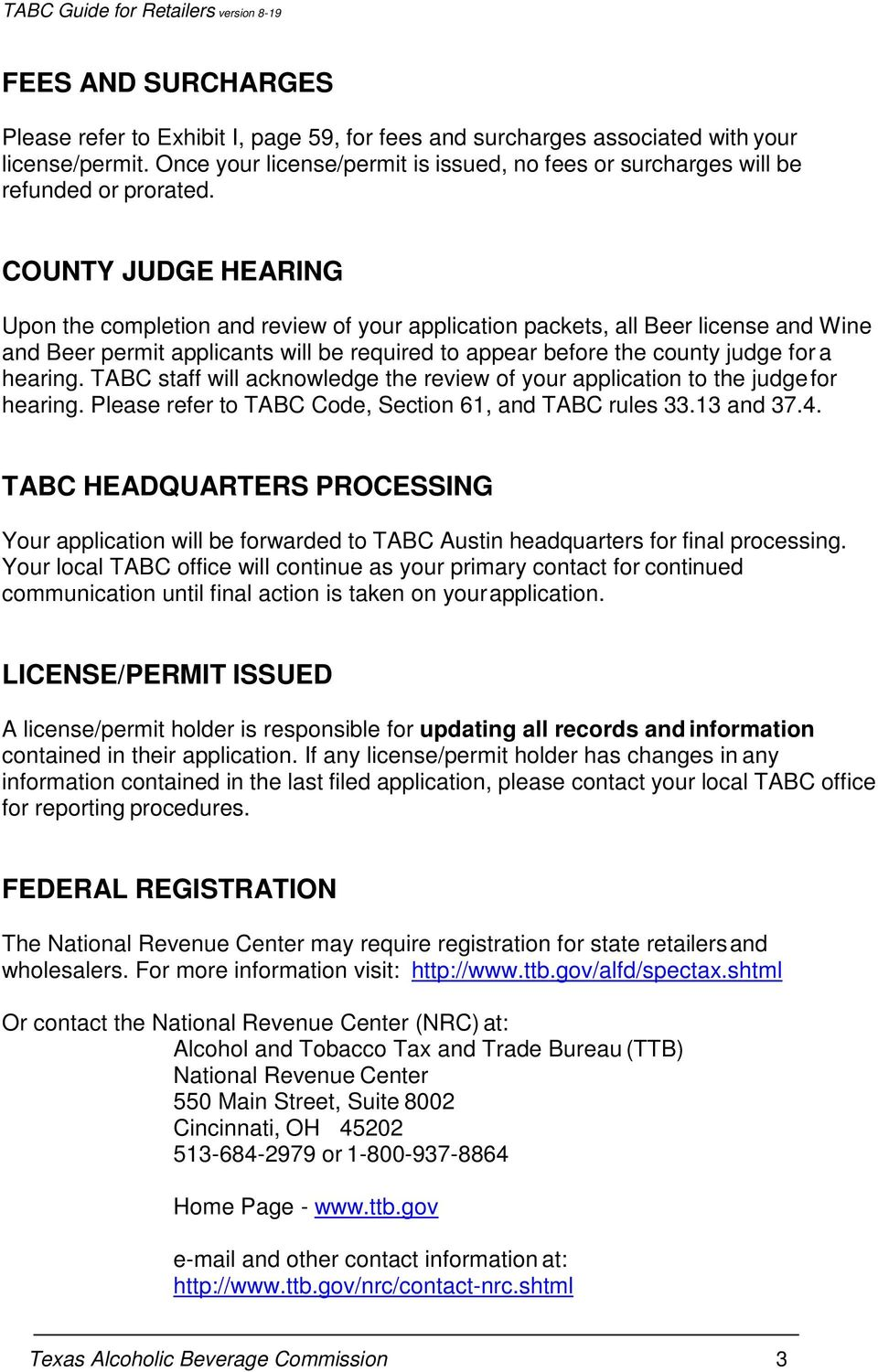 COUNTY JUDGE HEARING Upon the completion and review of your application packets, all Beer license and Wine and Beer permit applicants will be required to appear before the county judge for a hearing.