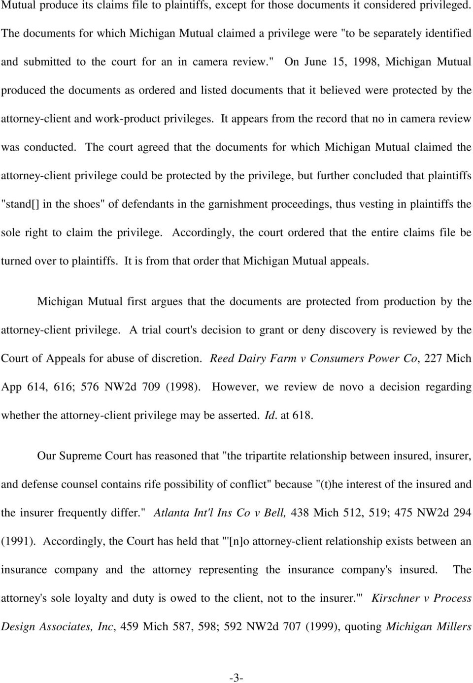 """ On June 15, 1998, Michigan Mutual produced the documents as ordered and listed documents that it believed were protected by the attorney-client and work-product privileges."