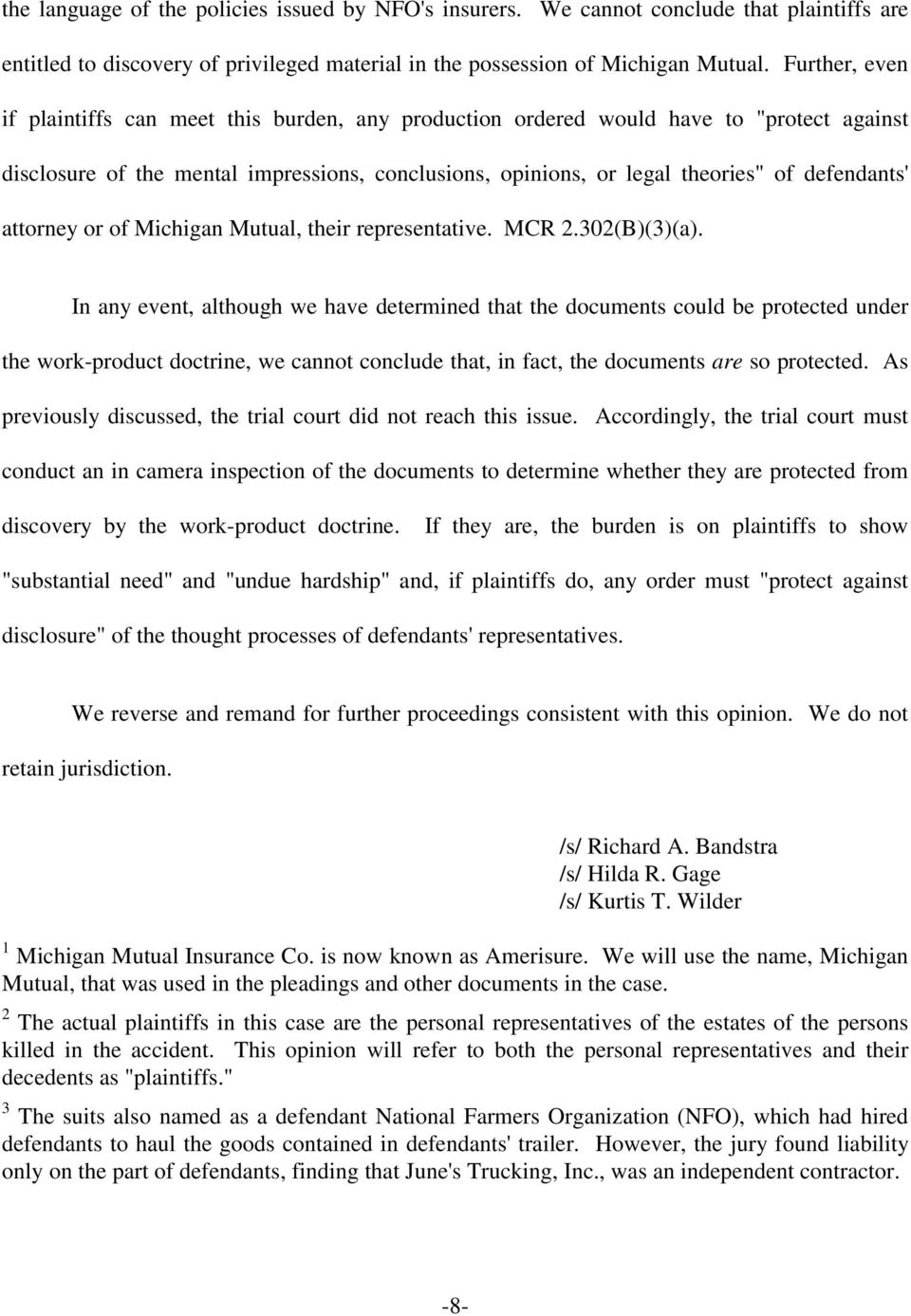 attorney or of Michigan Mutual, their representative. MCR 2.302(B)(3)(a).