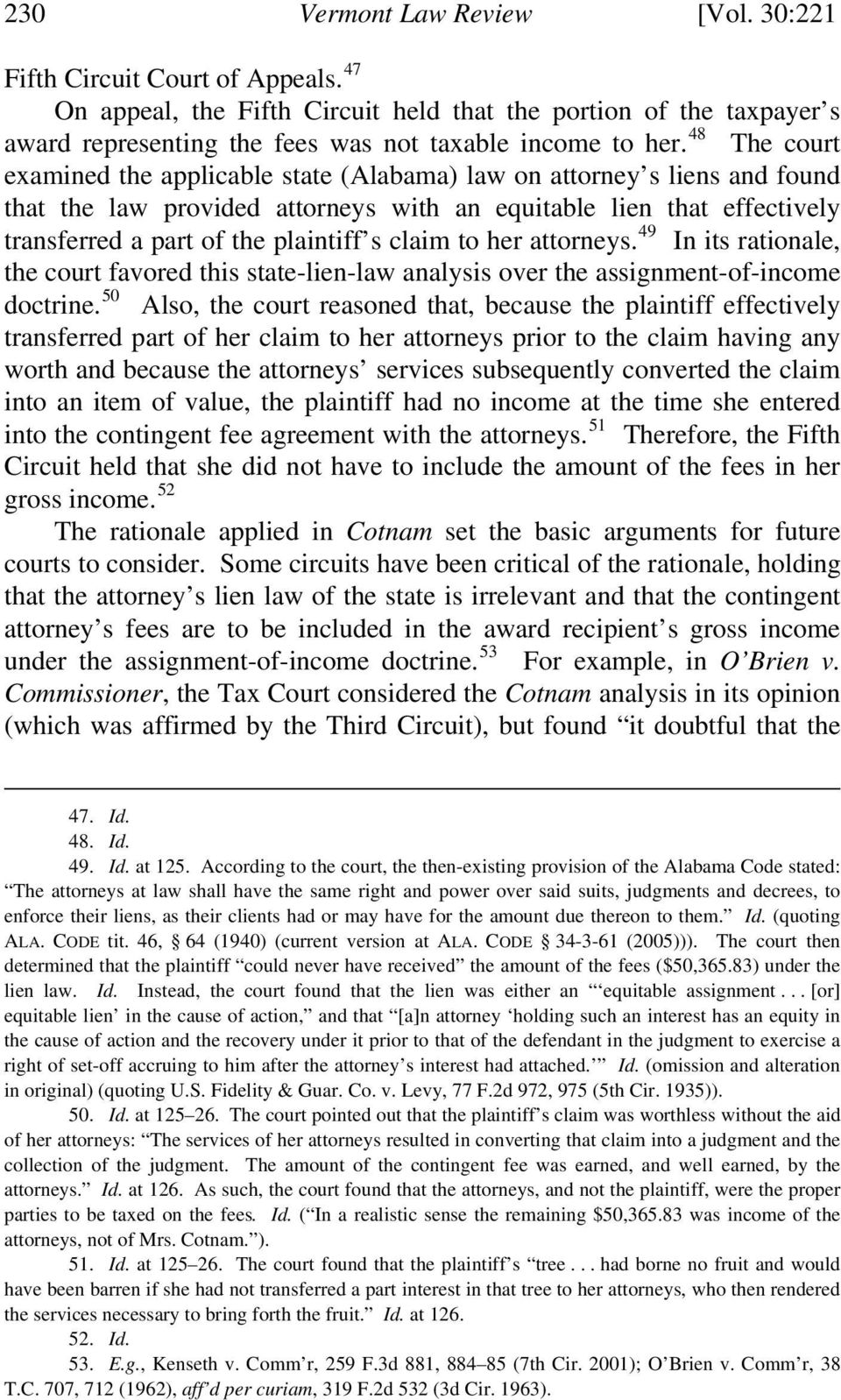 claim to her attorneys. 49 In its rationale, the court favored this state-lien-law analysis over the assignment-of-income doctrine.