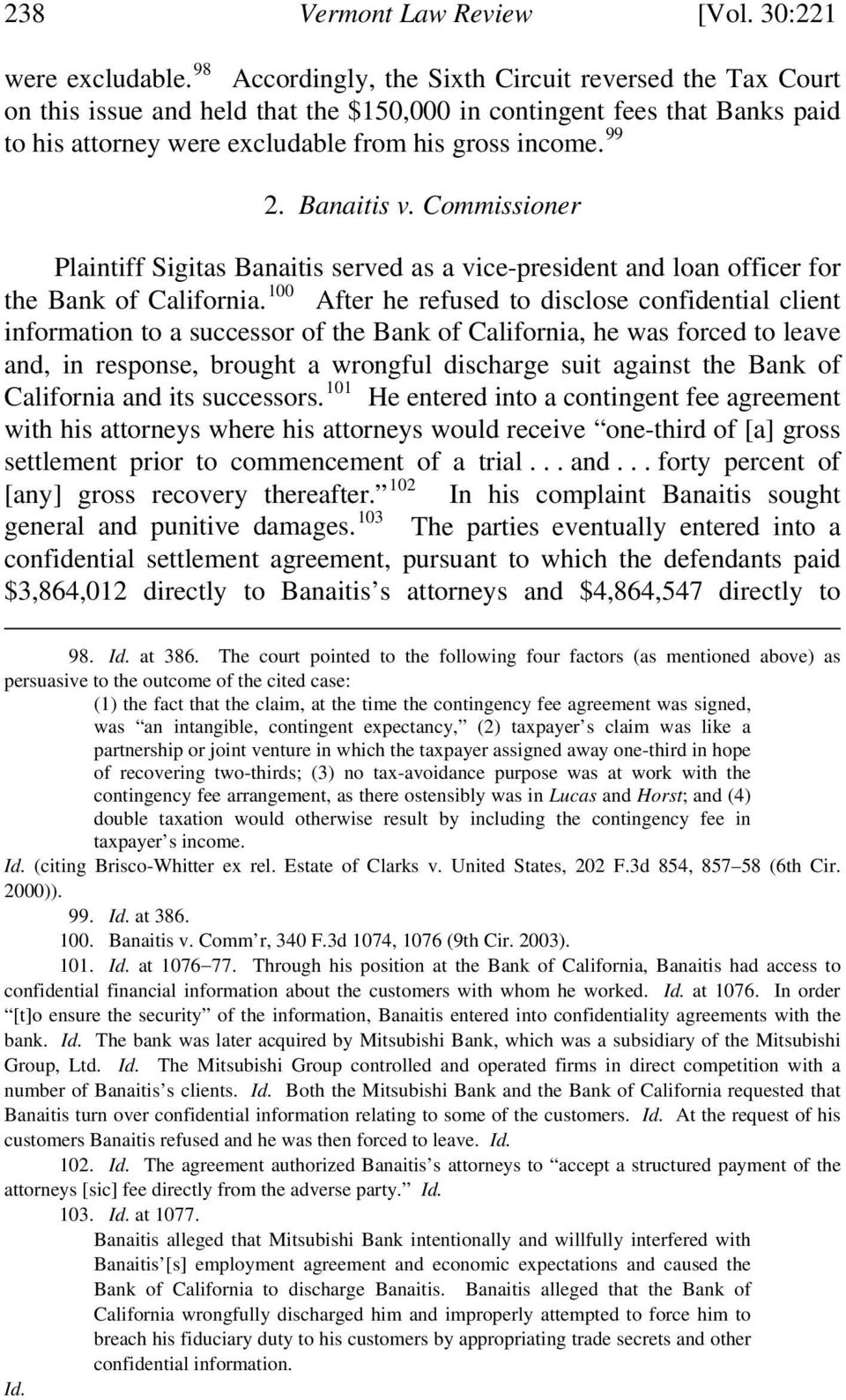 Banaitis v. Commissioner Plaintiff Sigitas Banaitis served as a vice-president and loan officer for the Bank of California.